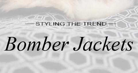 Styling the Trend: Bomber Jackets