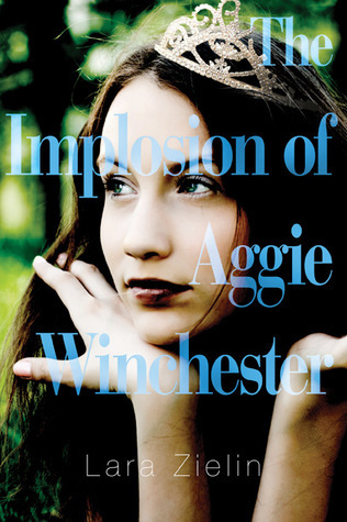 The Implosion Of Aggie Winchester by Lara Zielin