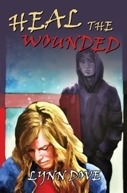 Heal The Wounded by Lynn Dove