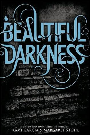 Beautiful Darkness by Kami Garcia & Margaret Stohl