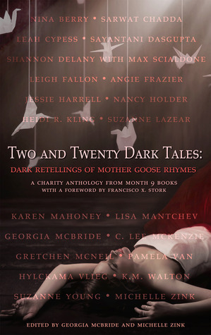 Two & Twenty Dark Tales: Dark Retellings Of Mother Goose