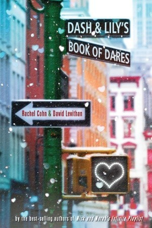 Dash & Lily's Book Of Dares by David Levithan & Rachel Cohn