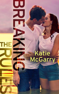 Breaking The Rules by Katie McGarry