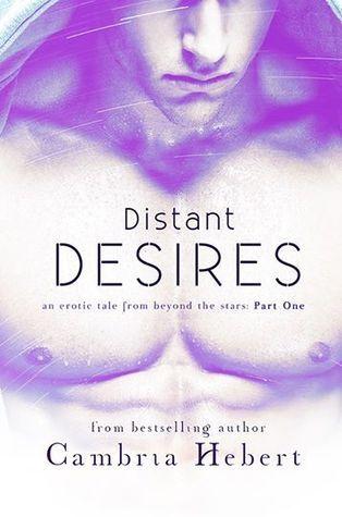 Distant Desires Part 1 by Cambria Hebert