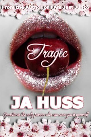 Tragic by J A Huss