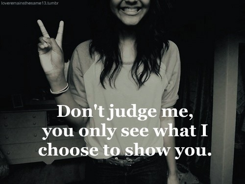And Me I Judge You T Dont Judge Won Praying