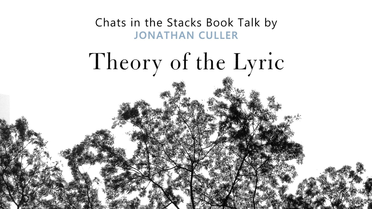 'Theory of the Lyric' book talk by Jonathan Culler