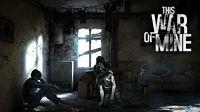 Juega gratis a This War of Mine durante esta semana en Steam