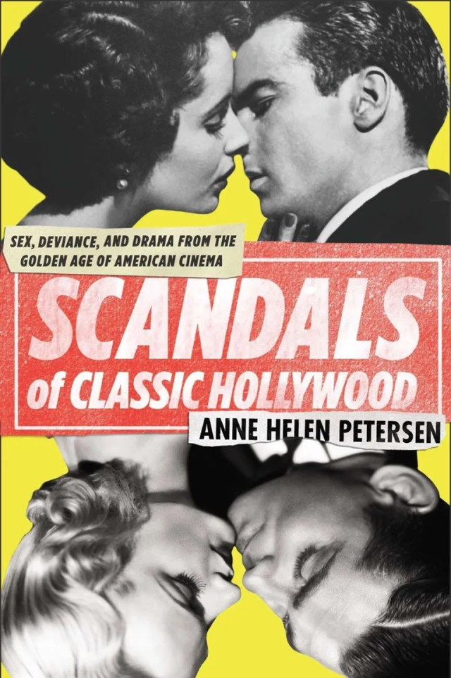 <em>Scandals of Classic Hollywood: Sex, Deviance, and Drama from the Golden Age of American Cinema</em>
