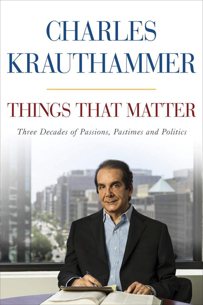 Image result for things that matter charles krauthammer