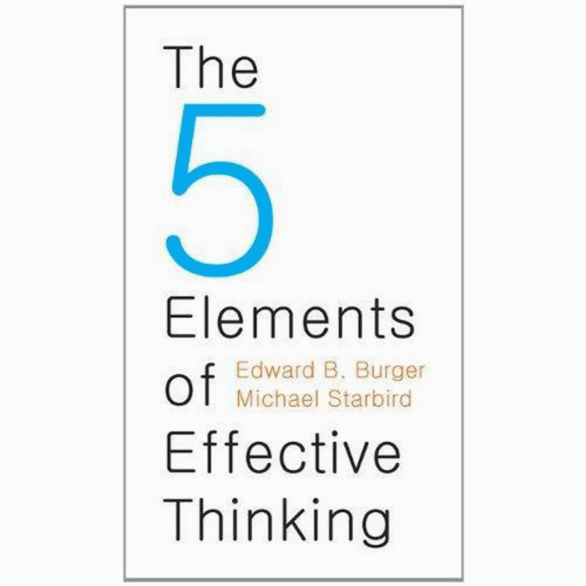 Book Review The 5 Elements Of Effective Thinking