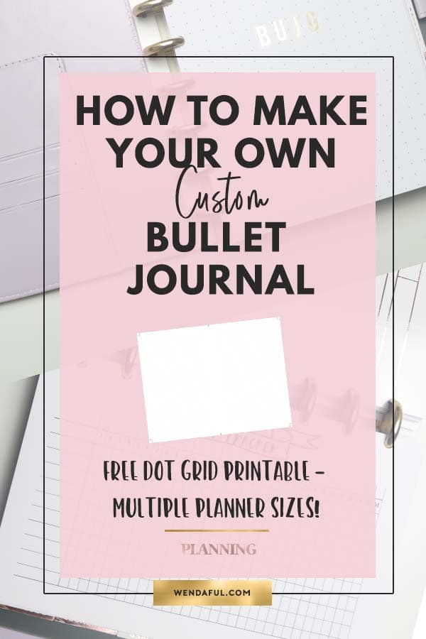 how to make a custom bullet journal planner with free dot grid