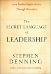 The Secret Language of Leadership: How Leaders Inspire Action Through Narrative (0787987891) cover image
