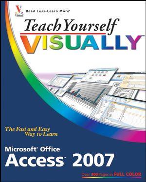 Microsoft Access 2007 : microsoft, access, Teach, Yourself, VISUALLY, Microsoft, Office, Access, Wiley