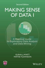 Making Sense of Data I: A Practical Guide to Exploratory Data Analysis and Data Mining, 2nd Edition (1118407415) cover image