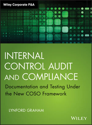 Wiley Internal Control Audit and Compliance Documentation and Testing Under the New COSO