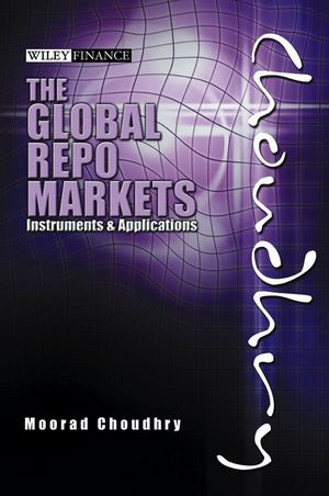 Wiley Global Repo Markets Instruments and Applications