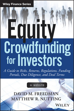 Book Cover Image for Equity Crowdfunding for Investors: A Guide to Risks, Returns, Regulations, Funding Portals, Due Diligence, and Deal Terms