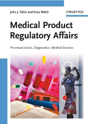 Wiley Medical Product Regulatory Affairs Pharmaceuticals Diagnostics Medical Devices  John