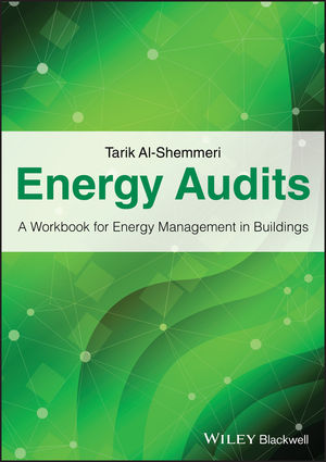 Wiley Energy Audits A Workbook for Energy Management in Buildings  Tarik AlShemmeri