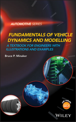 Fundamentals of Vehicle Dynamics and Modelling : A Textbook for Engineers With Illustrations and Examples
