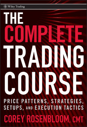 Wiley The Complete Trading Course Price Patterns Strategies Setups and Execution Tactics