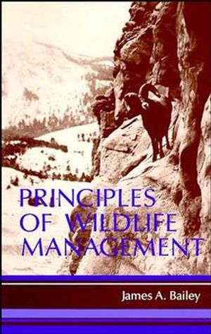 Wiley Principles of Wildlife Management  James A Bailey