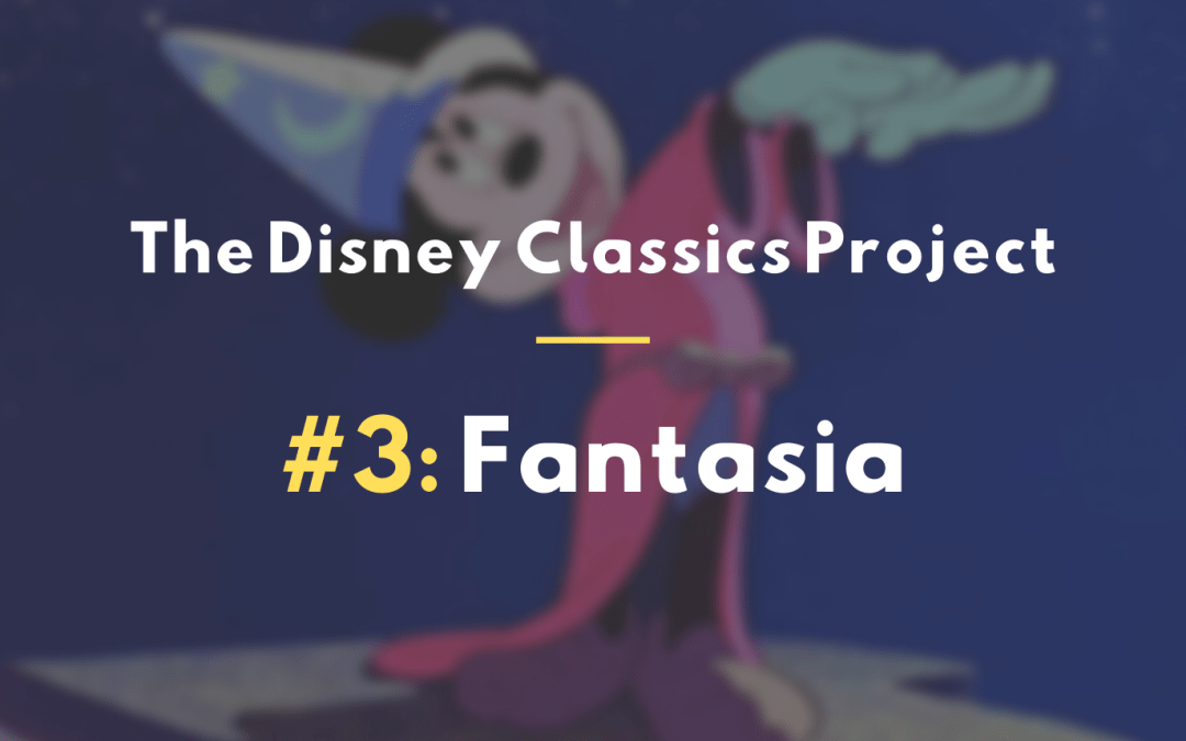 Fantasia 1940 Film Review Disney Classics 3 Wonderfully Bookish