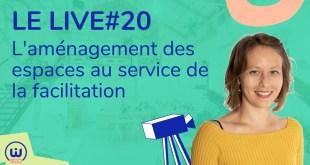 LIVE#20 - Aménagement des espaces de travail