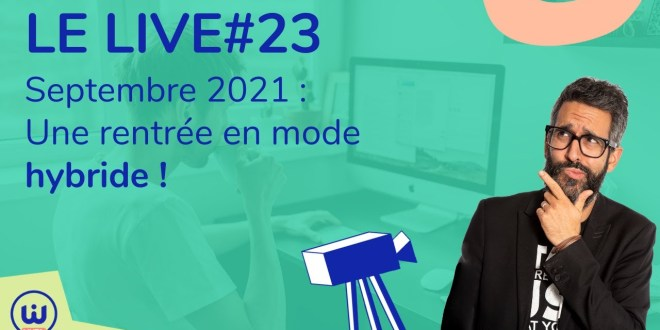 LIVE#23 - Une rentrée en mode hybride