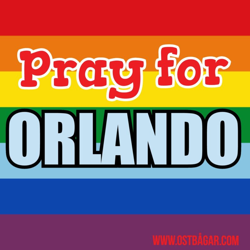 Pray for Orlando – ostbågar.com prays for you all