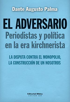 El adversario (Editorial Biblos, $70)