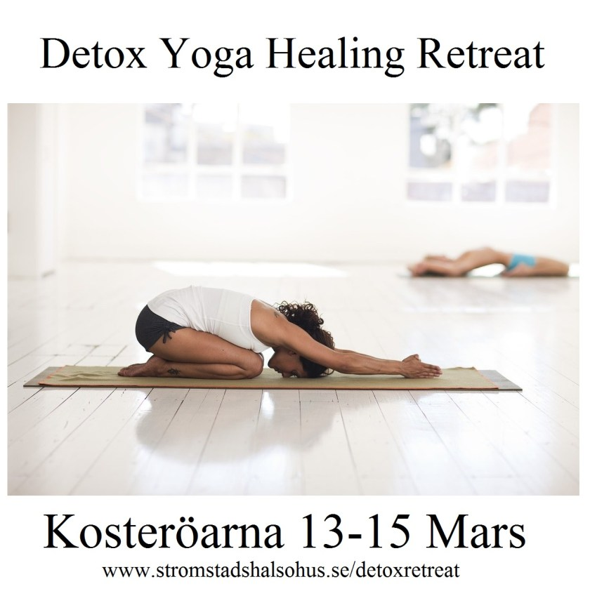 Bilde på en kvinna i yoga position. I texten står det detox yoga healing retreat 13 till 15 mars se mera på www.stromstadshalsohus.se/detoxretreat