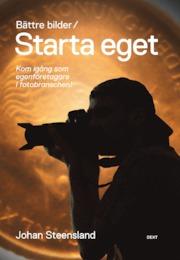Johan Steensland: Bättre bilder-starta eget