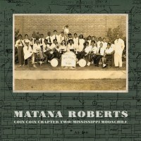 Matana_Roberts__Coin_Coin_Chapter_Two_Mississippi_Moonchile_.jpg