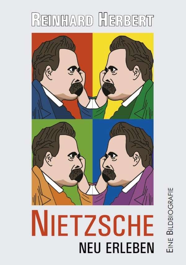 Reinhard Herbert Nietzsche Neu Erleben