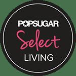POPSUGAR Select Home