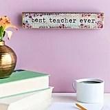 Best Teacher Ever Skinny Sign