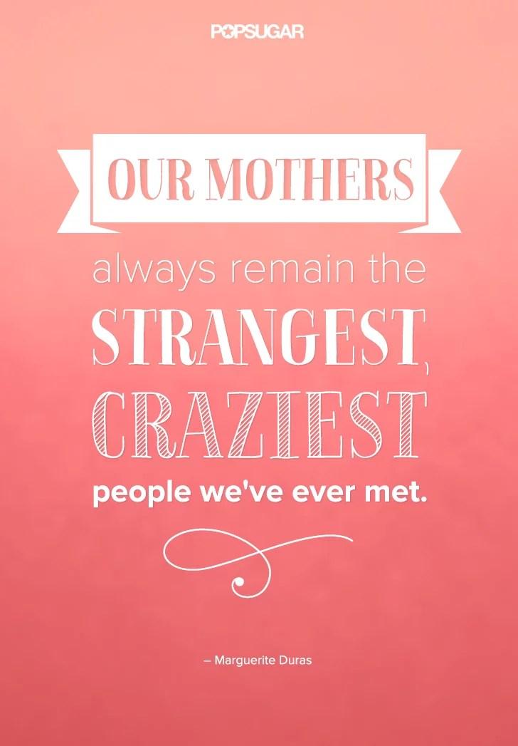 Quotes About Moms   POPSUGAR Love & Sex Photo 1