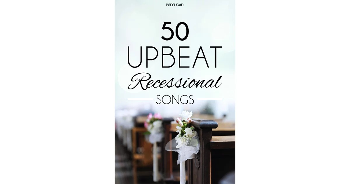 50 recessional songs for