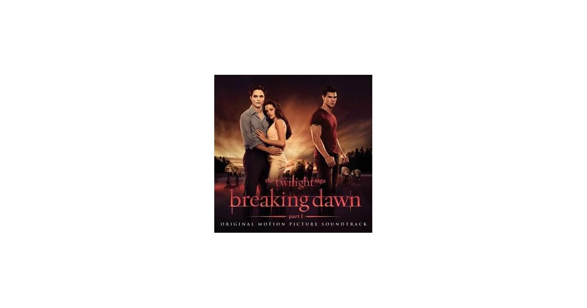 Twilight Breaking Dawn Soundtrack Full List of Songs  POPSUGAR Entertainment