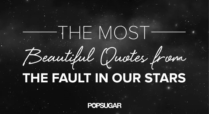 Image of: Hurt The Best Quotes From The Fault In Our Stars Popsugar The Best Quotes From The Fault In Our Stars Popsugar Entertainment