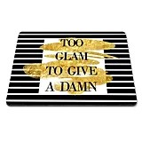"""""""Too Glam to Give a Damn"""" Mouse Pad"""