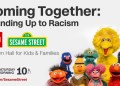 CNN and Sesame Street Will Talk to Kids About Racism in a 60-Minute Town Hall on Saturday
