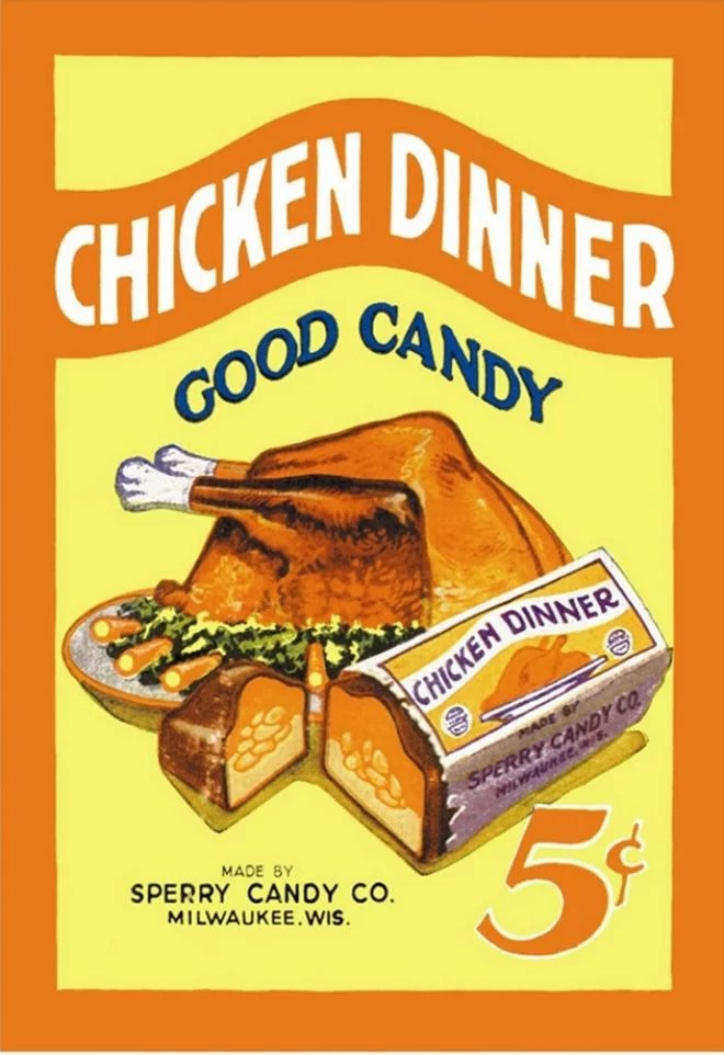 Sperry Candy S Chicken Dinner Bar Funny Candy Ads