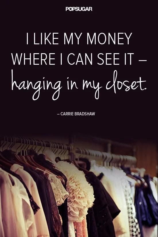 Carrie Bradshaw Fashion Quotes   POPSUGAR Fashion Photo 1