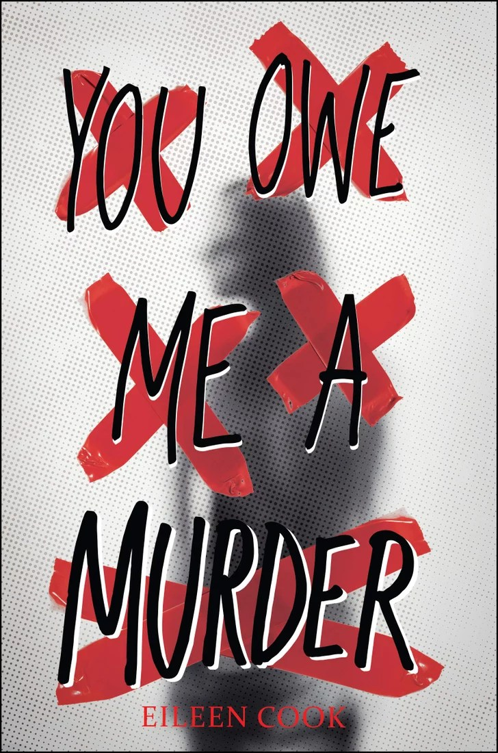 You Owe Me a Murder by Eileen Cook | The 25 Best YA Murder Mystery Books of All Time | POPSUGAR Entertainment Photo 26