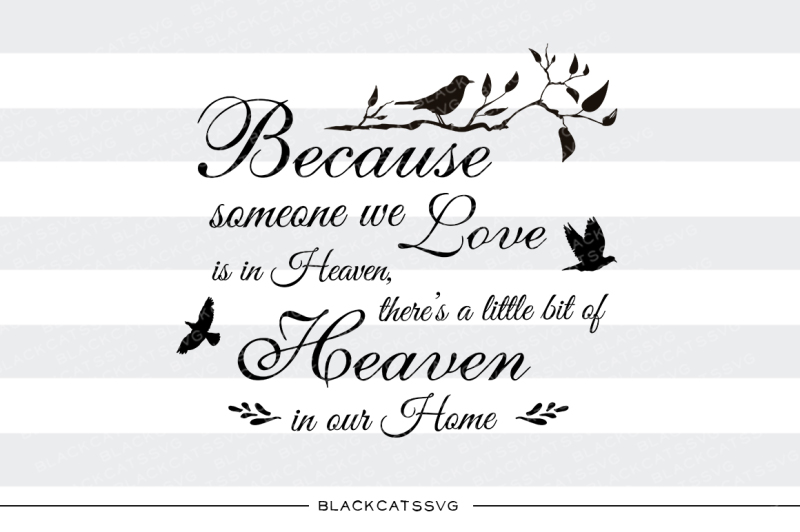 Download Free Because someone we love is in Heaven - SVG Crafter ...