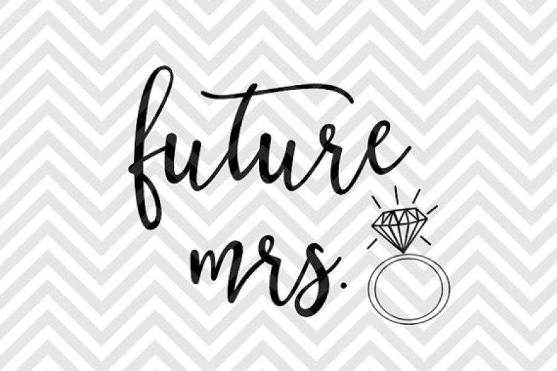 Future Mrs. By Kristin Amanda Designs SVG Cut Files