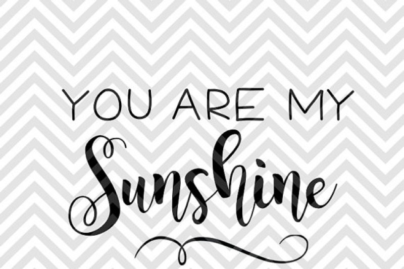 You Are My Sunshine By Kristin Amanda Designs SVG Cut